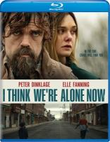 Cover image for I think we're alone now [videorecording (Blu-ray)]