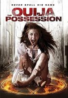 Cover image for The ouija possession [videorecording (DVD)]