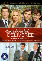 Cover image for Signed, sealed, delivered. Truth be told [videorecording (DVD)]