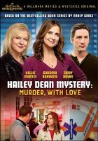 Cover image for Hailey Dean mystery. Murder, with love [videorecording (DVD)].