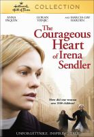 Cover image for The courageous heart of Irena Sendler [videorecording (DVD)]