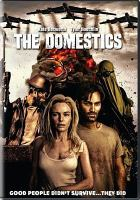 Cover image for The domestics [videorecording (DVD)]