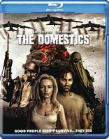 Cover image for The domestics [videorecording (Blu-ray)]
