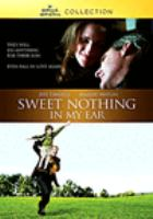 Cover image for Sweet nothing in my ear [videorecording (DVD)]