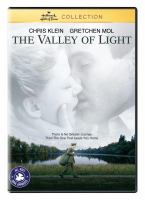 Cover image for The valley of light [videorecording (DVD)]
