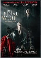Cover image for The final wish [videorecording (DVD)]