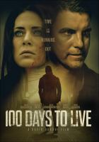 Cover image for 100 days to live [videorecording (DVD)]