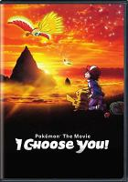 Cover image for Pokemon the movie, I choose you! [videorecording (DVD)]