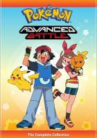 Cover image for Pokemon. Advanced battle [videorecording (DVD)] : the complete collection