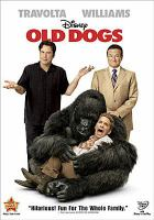 Cover image for Old dogs [videorecording (DVD)]