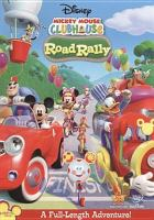 Cover image for Mickey Mouse Clubhouse. Road rally [videorecording (DVD)]
