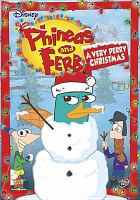 Cover image for Phineas and Ferb. A very Perry Christmas [videorecording (DVD)]