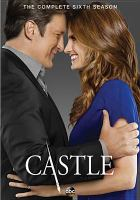 Cover image for Castle. The complete sixth season [videorecording (DVD)]