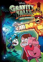 Cover image for Gravity falls. Even stranger [videorecording (DVD)].