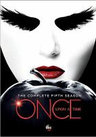 Cover image for Once upon a time. The complete fifth season [videorecording (DVD)]