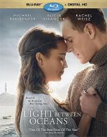 Cover image for The light between oceans [videorecording (Blu-ray)]