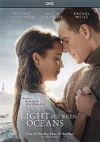 Cover image for The light between oceans [videorecording (DVD)]