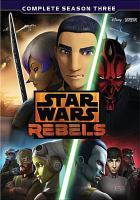 Cover image for Star wars rebels. Complete season three [videorecording (DVD)].