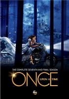 Cover image for Once upon a time. The complete seventh and final season [videorecording (DVD)].