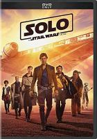 Cover image for Solo [videorecording (DVD)] : a Star Wars story