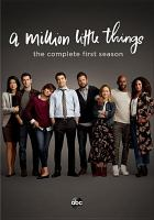Cover image for A million little things. The complete first season  [videorecording (DVD)]