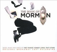 Cover image for The book of Mormon [sound recording (CD)] : original Broadway cast recording