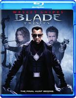 Cover image for Blade. Trinity [videorecording (Blu-ray)]