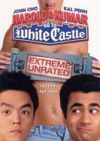 Cover image for Harold & Kumar go to White Castle [videorecording (DVD)]