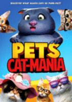 Cover image for Pets. Cat-mania [videorecording (DVD)]