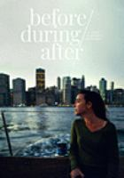 Cover image for Before/during/after [videorecording (DVD)]