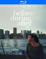 Cover image for Before/during/after [videorecording (Blu-ray)]