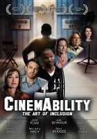 Cover image for CinemAbility [videorecording (DVD)] : the art of inclusion