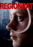 Cover image for Regionrat  [videorecording (DVD)]/ Grimster Pictures in association with Los Productions presents ; produced by Johnny Murillo, Carlos M. Jimenez and Javier Reyna ; written for the screen and directed by Javier Reyna.