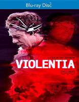 Cover image for Violentia [videorecording (Blu-ray)]