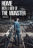 Cover image for Home with a view of the monster [videorecording (DVD)]