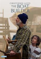 Cover image for The boat builder [videorecording (DVD)]