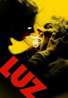 Cover image for Luz [videorecording (DVD)]