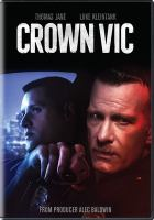 Cover image for Crown Vic [videorecording (DVD)]