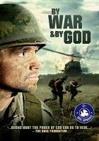 Cover image for By war & by God [videorecording (DVD)]