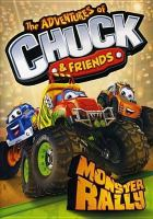 Cover image for The adventures of Chuck and friends. Monster rally [videorecording (DVD)]