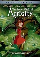 Cover image for The secret world of Arrietty [videorecording (DVD)]