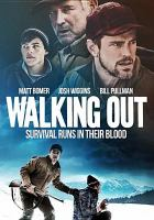 Cover image for Walking out [videorecording (DVD)]