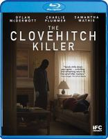 Cover image for The Clovehitch killer [videorecording (Blu-ray)]
