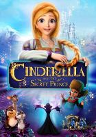 Cover image for Cinderella and the secret prince [videorecording (DVD)]