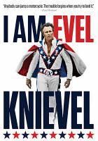 Cover image for I am Evel Knievel [videorecording (DVD)]