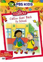 Cover image for The best of Caillou. Caillou goes back to school [videorecording (DVD)]