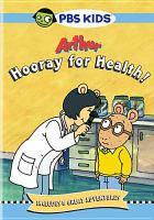 Cover image for Arthur. Hooray for health [videorecording (DVD)]