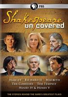 Cover image for Shakespeare uncovered [videorecording (DVD)] : the stories behind the Bard's greatest plays