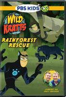 Cover image for Wild Kratts. Rainforest rescue [videorecording (DVD)]