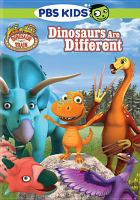 Cover image for Dinosaur train. Dinosaurs are different [videorecording (DVD)].